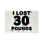 I Lost 30 Pounds! Rectangle Magnet