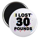 I Lost 30 Pounds! Magnet