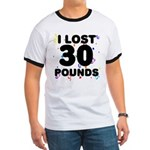 I Lost 30 Pounds! Ringer T