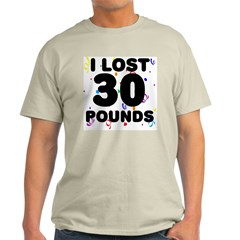 I Lost 30 Pounds! T-Shirt