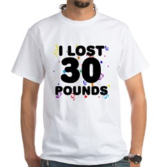 I Lost 30 Pounds! Shirt