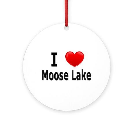 I Love Moose Lake Ornament (Round)