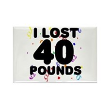 I Lost 40 Pounds! Rectangle Magnet