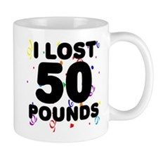 I Lost 50 Pounds! Mug