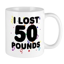 I Lost 50 Pounds! Small Mug