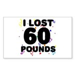 I Lost 60 Pounds! Sticker (Rectangle)