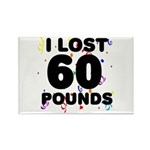 I Lost 60 Pounds! Rectangle Magnet