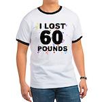 I Lost 60 Pounds! Ringer T