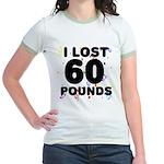 I Lost 60 Pounds! Jr. Ringer T-Shirt