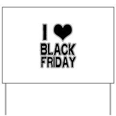 Love Black Friday Yard Sign