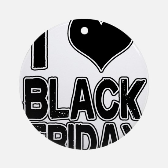 Love Black Friday Ornament (Round)