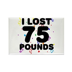 I Lost 75 Pounds! Rectangle Magnet
