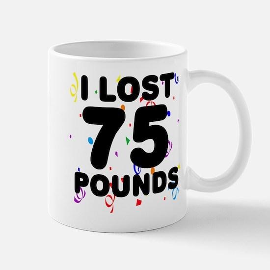 I Lost 75 Pounds! Mug