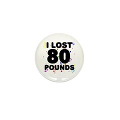 I Lost 80 Pounds! Mini Button