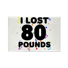 I Lost 80 Pounds! Rectangle Magnet