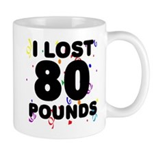 I Lost 80 Pounds! Mug