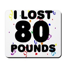 I Lost 80 Pounds! Mousepad