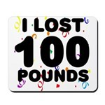 I Lost 100 Pounds! Mousepad