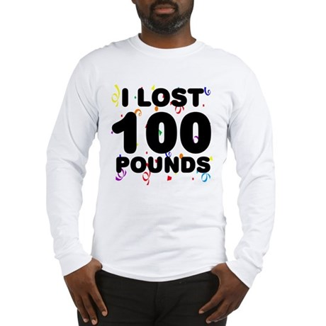I Lost 100 Pounds! Long Sleeve T-Shirt
