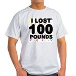 I Lost 100 Pounds! Light T-Shirt