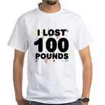 I Lost 100 Pounds! White T-Shirt