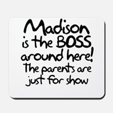 Madison is the Boss Mousepad