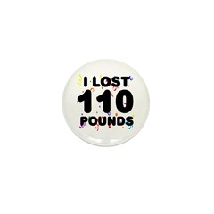 I Lost 110 Pounds! Mini Button