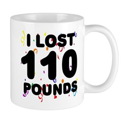 I Lost 110 Pounds! Mug