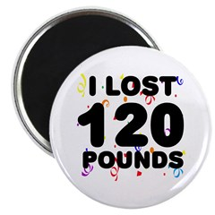 I Lost 120 Pounds! Magnet