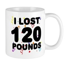 I Lost 120 Pounds! Mug