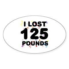 I Lost 125 Pounds! Sticker (Oval)