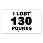 I Lost 130 Pounds! Sticker (Rectangle)