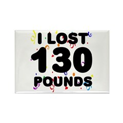 I Lost 130 Pounds! Rectangle Magnet