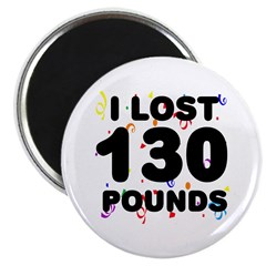 I Lost 130 Pounds! Magnet