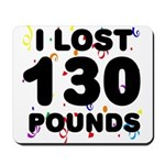 I Lost 130 Pounds! Mousepad