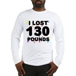 I Lost 130 Pounds! Long Sleeve T-Shirt
