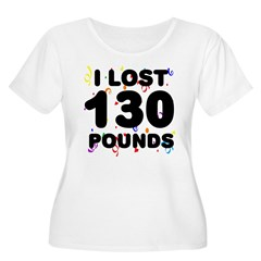I Lost 130 Pounds! T-Shirt