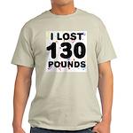 I Lost 130 Pounds! Light T-Shirt