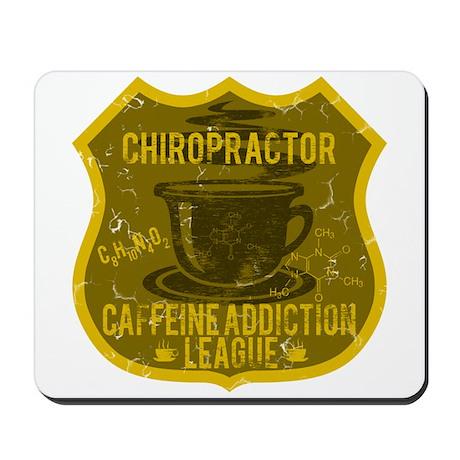 Chiropractor Caffeine Addiction Mousepad