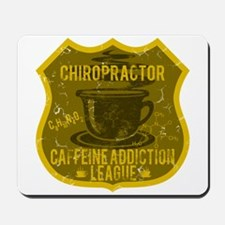 Chiropractor Caffeine Addiction Mousepad