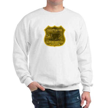 Chiropractor Caffeine Addiction Sweatshirt