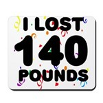 I Lost 140 Pounds! Mousepad