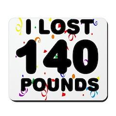 I Lost 140 Pounds! Mousepad