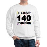 I Lost 140 Pounds! Sweatshirt