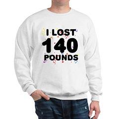 I Lost 140 Pounds! Sweatshirt