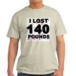 I Lost 140 Pounds! Light T-Shirt