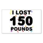 I Lost 150 Pounds! Sticker (Rectangle)