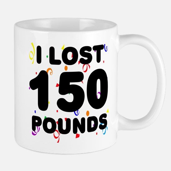 I Lost 150 Pounds! Mug