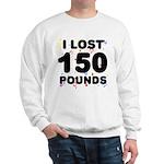 I Lost 150 Pounds! Sweatshirt
