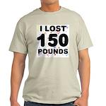 I Lost 150 Pounds! Light T-Shirt